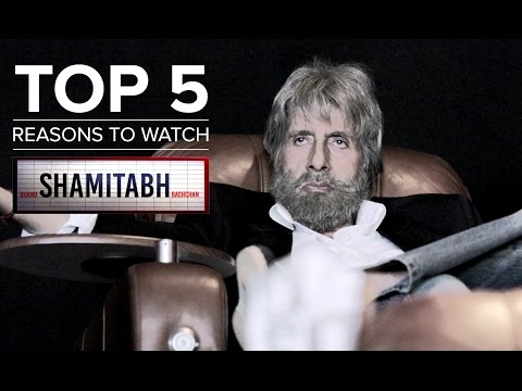 Top 5 Reasons To Watch Shamitabh | Amitabh Bachchan, Dhanush & Akshara Haasan