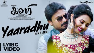 Kalari | Yaaradhu Song Lyrical Making Video