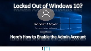 Locked Out of Windows 10? Here's How to Enable the Built-In Administrator Account [READ DESCRIPTION]
