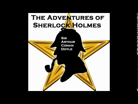 The Adventures of Sherlock Holmes - FULL Audio Book - Sir Arthur Conan Doyle - Detective - Mystery