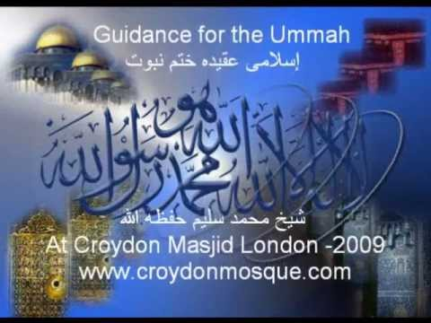 Guidance for the Ummah - Shaykh Muhammad Saleem Dhorat At Croydon Masjid London