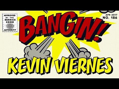 Kevin Viernes - Bangin!