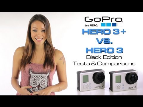 GoPro Hero 3+ vs. Hero 3 (Black Edition) Camera Tests & Comparisons