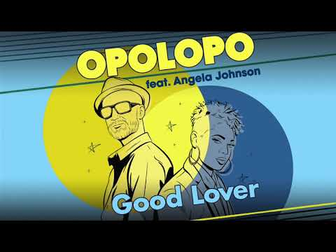 Opolopo feat. Angela Johnson – Good Lover (Vocal Mix)