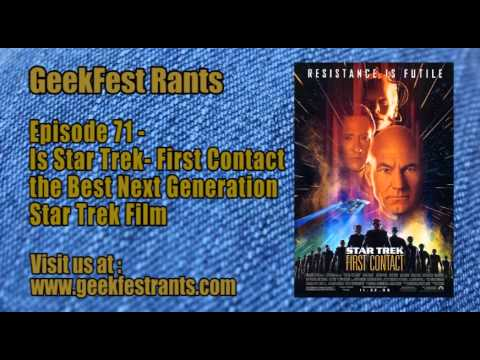 Episode 71 - Is Star Trek  First Contact The Best Next Generation Star Trek Film?