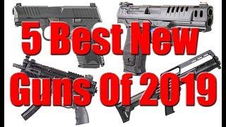 5 Best New Guns Of 2019