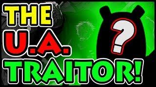 WHO IS THE U.A. TRAITOR? (My Hero Academia / Boku No Hero Academia UA Spy Theory Revealed)