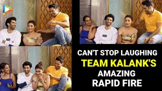 LAUGH RIOT: Varun, Alia, Sonakshi & Aditya's MOST ENTERTAINING Rapid Fire Ever | Kalank
