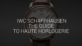 IWC Schaffhausen - The Man's Guide to Haute Horlogerie - trailer