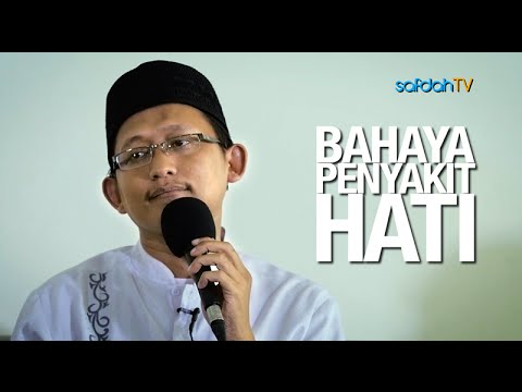 Kajian Islam: Bahaya Penyakit Hati - Ustadz Badru Salam, Lc