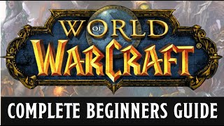 A beginners guide to World of Warcraft - 2019