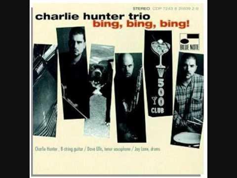 The Charlie Hunter Trio - Greasy Granny