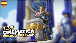 Cinemática 7.3.5: Epílogo de Legion - Alianza (ES/MX) | World of Warcraft: Legion