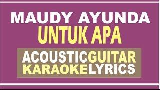 download lagu Maudy Ayunda - Untuk Apa  Acoustic Guitar Karaoke gratis