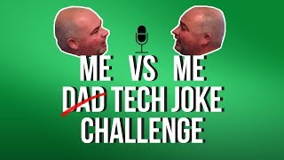 ME vs ME DAD JOKE CHALLENGE (TECH EDITION)    Clean Jokes for Kids