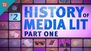 History of Media Literacy, part 1: Crash Course Media Literacy #2