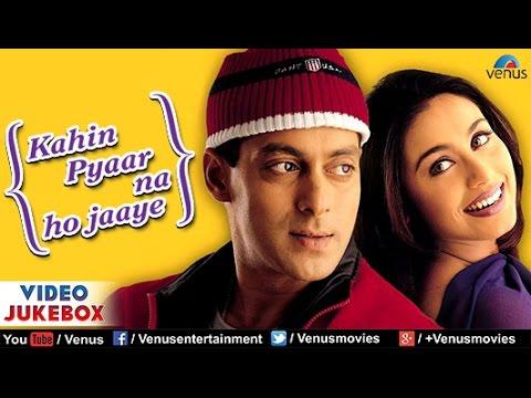 Kahin Pyaar Na Ho Jaaye Video Jukebox | Salman Khan, Rani Mukherjee, Raveena Tandon | video