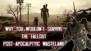 Why You Wouldn't Survive a Fallout Post-Apocalyptic Wasteland