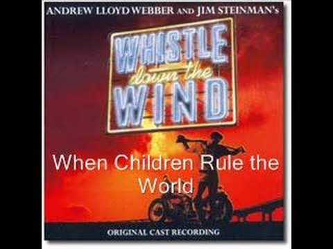 Whistle Down the Wind, When Children Rule the World Video