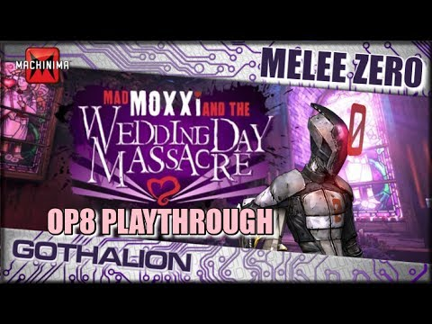 Mad Moxxi and The Wedding Day Massacre OP8 Playthrough w/ Melee Zer0 (GOD-Liath Couple)