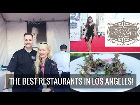 The Best Restaurants in Los Angeles - LA Food & Wine Festival