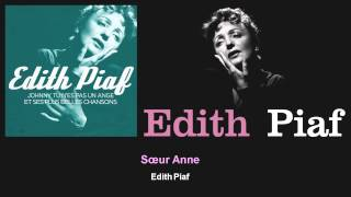 Edith Piaf - Sœur Anne