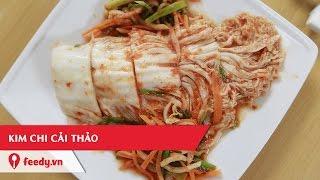 Hướng dẫn cách làm Kim chi cải thảo - Kimchi dish