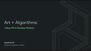 Oculus Connect 4 | Art + Algorithms: Oculus Medium, Data Visualization, and Developing in VR
