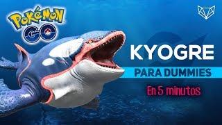 KYOGRE PARA DUMMIES EN 5 MINUTOS - Pokemon Go [LioGames]