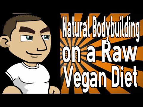 Natural Bodybuilding on a Raw Vegan Diet