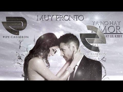 Ya No Hay Amor - Pipe Calderon [Preview] ®
