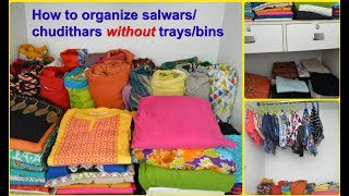 How to organize women's wardrobe without using trays/boxes|Salwars/Chudithar organization