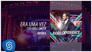 download musica Aviões - Era Uma Vez part Kell Smith Álbum Xperience Áudio