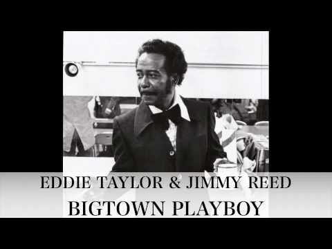BIGTOWN PLAYBOY - Eddie Taylor
