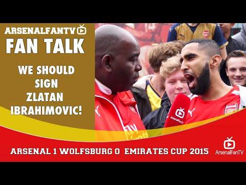 We Should Sign Zlatan Ibrahimovic! | Arsenal 1 Wolfsburg 0 | Emirates Cup.