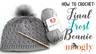 How to Crochet Final Frost Beanie Right Handed