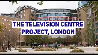 Exclusive Project: The Television Centre, London
