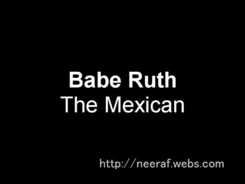 Babe Ruth - The Mexican High Quality Video