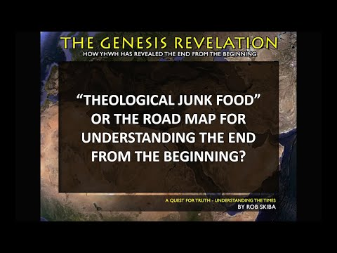 Theological Junk Food or the Road Map for Understanding End From the Beginning?