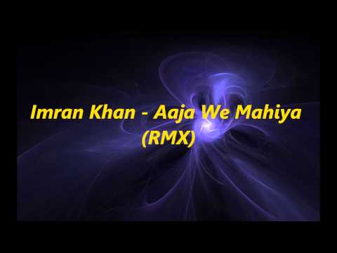 Imran Khan - Aaja We Mahiya Rmx video