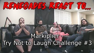 Renegades React to... Markiplier - Try Not to Laugh Challenge #3