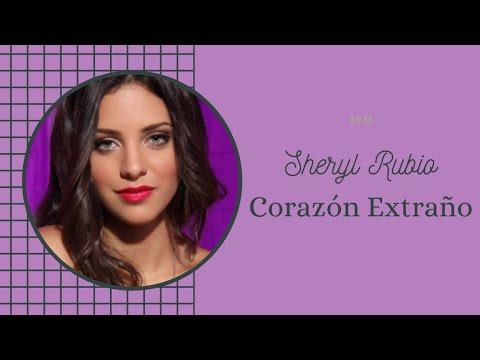Sheryl Rubio - Corazón Extraño (Letra)