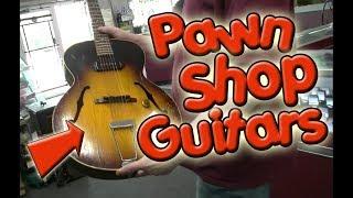 Guitar Shopping at PAWN SHOPS!