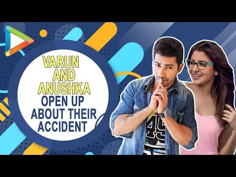 Varun Dhawan & Anushka Sharma OPEN UP about their ACCIDENT on the sets of Sui Dhaaga