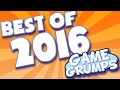 BEST OF Game Grumps - 2016!