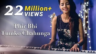 download lagu Phir Bhi Tumko Chahunga - Half Girlfriend  Female gratis
