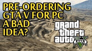 Why Pre-Ordering GTA 5 For PC Might Be a Bad Idea (GTA V for PC Launch Day Instability)