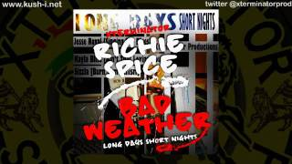 Richie Spice - Bad Weather (Long Days Short Nights)
