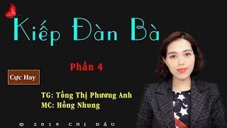 Kiếp đà bà P4 - Truyện tâm lí xã hội do mc Hồng Nhung diễn đọc mới nhất 2019