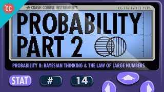 Probability Part 2: Updating Your Beliefs with Bayes: Crash Course Statistics #14